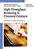 High-Throughput Screening in Chemical Catalysis: Technologies, Strategies and Applications