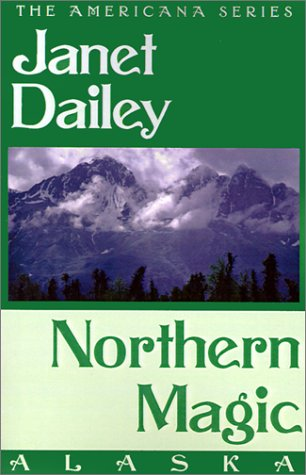 Northern Magic: Alaska (Janet Dailey Americana)
