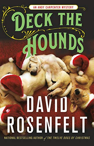 Deck the Hounds: An Andy Carpenter Mystery (An Andy Carpenter Novel Book 18) by [Rosenfelt, David]