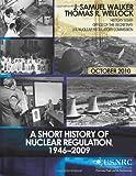 A Short History of Nuclear Regulation, 1946-2009, J. Samuel Walker and Thomas Wellock, 1497383293