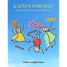 L'arbre intérieur : aujourd'hui je me sens si ...: Livre pour enfants de 4 à 10 ans sur les émotions (French Edition)