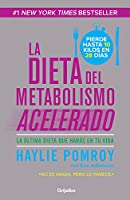 La dieta del metabolismo acelerado: La última dieta que harás en tu vida