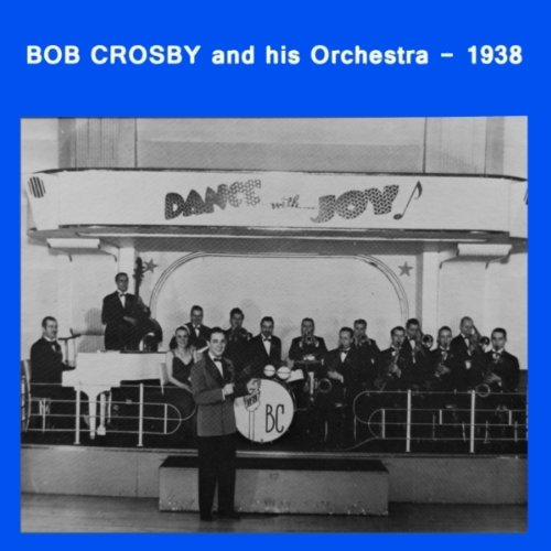 Bob Crosby & His Orchestra -- 1938