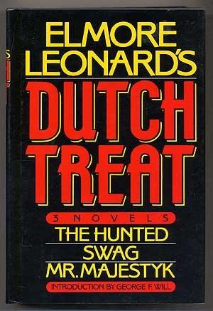 Elmore Leonard's Dutch Treat: Three Novels, the Hunted, Swag, Mr. Majestyk