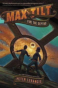 Max Tilt: Fire the Depths by [Lerangis, Peter]