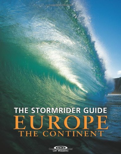 Download The Stormrider Guide Europe: The Continent (Stormrider Surf Guides) (English and French Edition) PDF