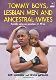 img - for Tommy Boys, Lesbian Men, and Ancestral Wives: Female Same-Sex Practices in Africa book / textbook / text book