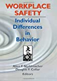 Workplace Safety : Individual Differences in Behavior, Alice F Stuhlmacher, Douglas F Cellar, 078901355X