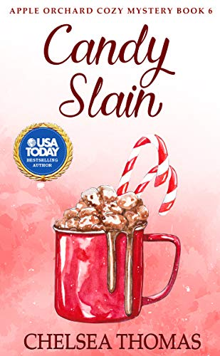 Candy Slain (Apple Orchard Cozy Mystery Book 6) by [Thomas, Chelsea]