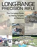 Long-Range Precision Rifle: The Complete Guide to Hitting Targets at Distance