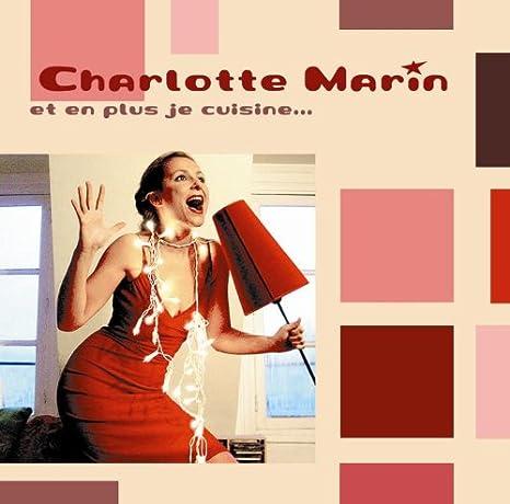 Et en plus, je cuisine: Charlotte Marin: Amazon.fr: Musique
