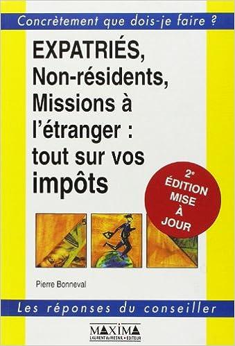 Lire en ligne Expatriés, non-résidents, missions à l'étranger : tout sur vos impôts, 2e édition epub, pdf