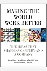 Making the World Work Better: The Ideas That Shaped a Century and a Company (IBM Press)