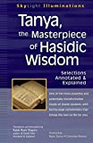 img - for Tanya the Masterpiece of Hasidic Wisdom: Selections Annotated & Explained (SkyLight Illuminations) book / textbook / text book
