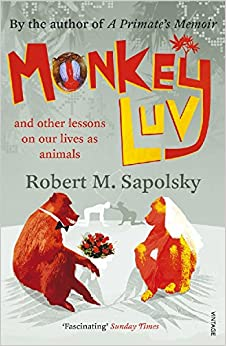 monkeyluv and other essays on our lives as animals robert m  monkeyluv and other essays on our lives as animals