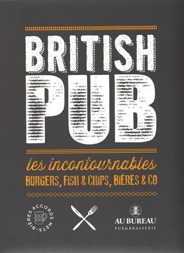 British Pub : Les incontournables burgers, fish & chips, bières & co