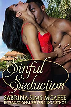 Sinful Seduction (Sins Secrets and Scandals Series Book 1) by [Sims McAfee, Sabrina]