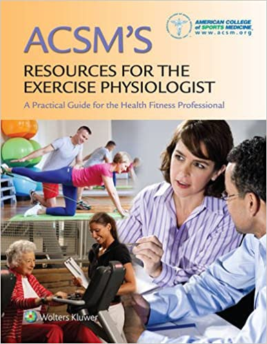 Acsms resources for the exercise physiologist a practical guide acsms resources for the exercise physiologist a practical guide for the health fitness professional revised reprint edition fandeluxe Image collections