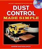 Dust Control Made Simple: Includes a Step-by-Step Companion Video DVD