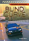 Download Blind Curve: Acura Integra (Turbocharged) in PDF ePUB Free Online