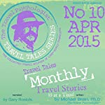 Travel Tales Monthly: No.10, April 2015 | Michael Brein