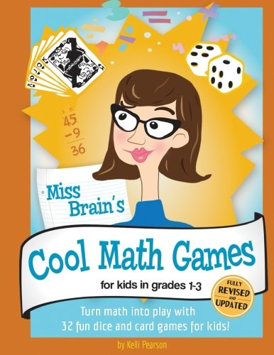 Miss Brain's Cool Math Games: For Kids In Grades 1-3 - Revised