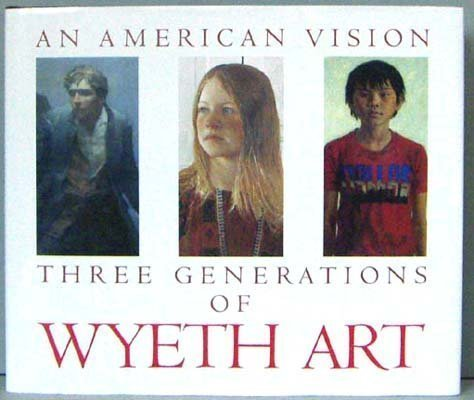 an-american-vision-three-generations-of-wyeth-art-nc-wyeth-andrew-wyeth-james-wyeth