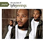 Playlist: The Very Best Of Lyfe Jennings [Explicit]