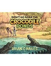 Don't Go Near the Crocodile Ponds