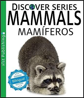 Mammals / Mamíferos (Xist Kids Bilingual Spanish English) (English Edition) eBook: Xist Publishing: Amazon.es: Tienda Kindle