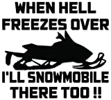 the freeze vinyl - Snowmobile Hell Freezes Vinyl Decal Sticker For Vehicle Car Truck Window Bumper Wall Decor - [6 inch/15 cm Wide] - Gloss BLACK Color