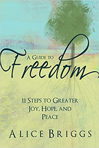 Read A Guide to Freedom: 11 Steps to Greater Joy, Hope, and Peace PDF, azw (Kindle), ePub, doc, mobi