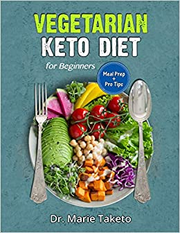 Amazoncom Vegetarian Keto Diet For Beginners The Complete