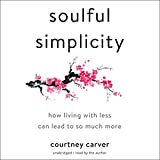 #2: Soulful Simplicity: How Living with Less Can Lead to So Much More