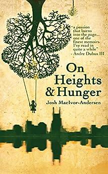 On Heights & Hunger by [MacIvor-Andersen, Josh]