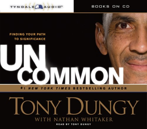 Uncommon: Finding Your Path to Significance by Tyndale House Publishers