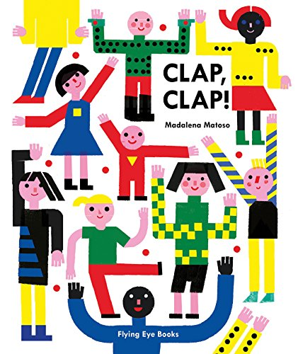 Clap, Clap! by Flying Eye Books