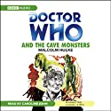Doctor Who and the Cave Monsters Audiobook by Malcolm Hulke Narrated by Caroline John