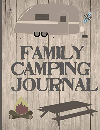 Family Camping Journal: Perfect RV Journal/Camping Diary or Gift for Campers or Hikers : Over 120 Pages with Prompts for Writing: Capture Memories,  A great gift idea