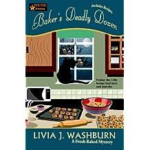 Baker's Deadly Dozen (A Fresh Baked Mystery) (Volume 13)