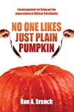 No One Likes Just Plain Pumpkin, Ron Branch, 0595437958