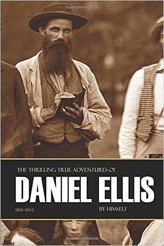 Book The Thrilling True Adventures of Daniel Ellis: 1861~1865
