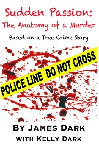 Sudden Passion:: The Anatomy of a Murder