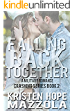 Falling Back Together: A Military Romance (Crashing Book 2)