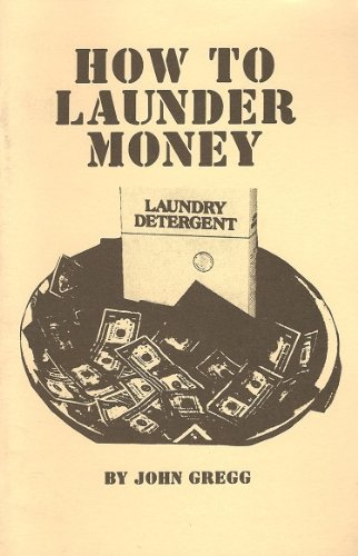 How to Launder Money, Gregg, John