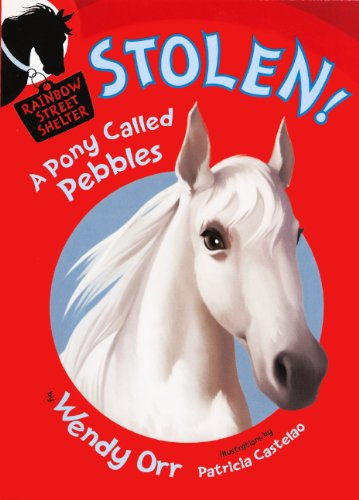 Stolen! A Pony Called Pebbles (Turtleback School & Library Binding Edition) (Rainbow Street Shelter (Quality))