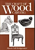 The Craft of Wood Carving, Alan Bridgewater and Gill Bridgewater, 0668049855