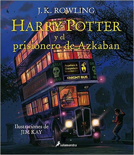 Harry Potter Y El Prisionero De Azkaban = Harry Potter And The Prisoner Of Azkaban: The Illustrated Edition por J. K. Rowling epub