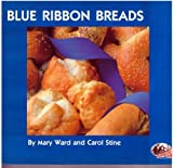The Hodgson Mill Blue Ribbon Bread Book, Mary Augusta Ward and Wendy Ward, 0962152315