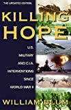 img - for Killing Hope: U.S. Military and C.I.A. Interventions Since World War II--Updated Through 2003 book / textbook / text book
